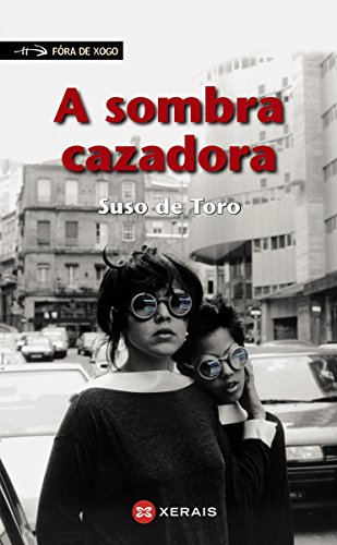 A sombra cazadora (INFANTIL E XUVENIL - FÓRA DE XOGO E-book) (Galician Edition) eBook: De Toro, Suso: Amazon.es: Tienda Kindle