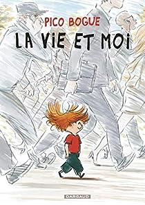 Pico Bogue, tome 1 : La vie et moi par Dominique Roques