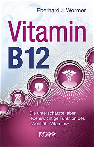 Vitamin B12: Die unterschätzte, aber lebenswichtige Funktion des »Wohlfühl-Vitamins«