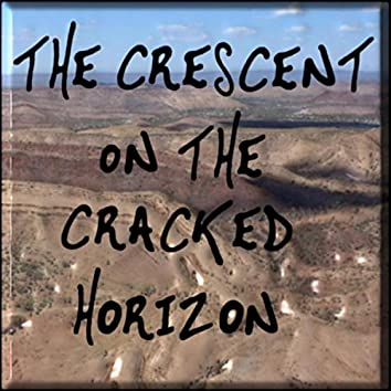 The Crescent on the Cracked Horizon