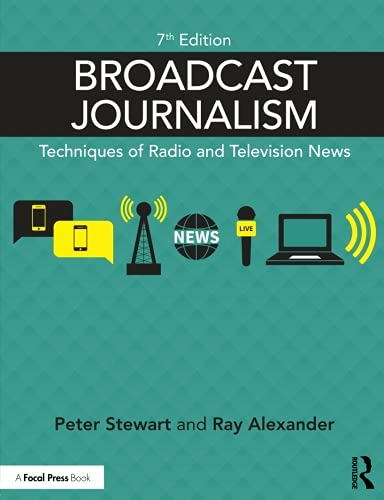 Compare Textbook Prices for Broadcast Journalism: Techniques of Radio and Television News 7 Edition ISBN 9781138886032 by Alexander, Ray,Stewart, Peter