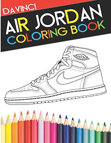 Air Jordan Coloring Book: Sneaker Adult Coloring Book (DaVinci Coloring Book Collection, Band 2)