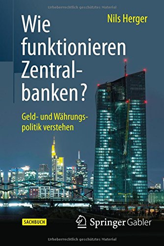 Wie funktionieren Zentralbanken?: Geld- und Währungspolitik verstehen