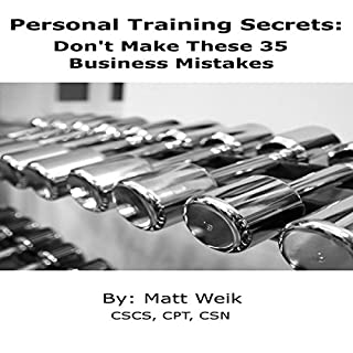 Personal Training Secrets: Don't Make These 35 Business Mistakes audiobook cover art
