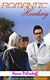 Romantic Healing : Clean Amish and Doctor Romance