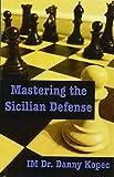 Mastering The Sicilian Defense-Kopec Im, Dr. Danny