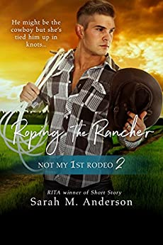 Roping the Rancher (Not My 1st Rodeo 2) by [Sarah M. Anderson]