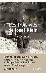 Les trois vies de Josef Klein par Ulla Lenze