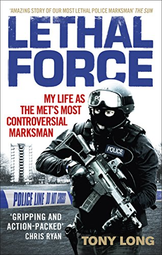 Lethal Force: My Life As the Met's Most Controversial Marksman (English Edition)