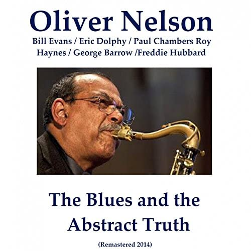 Oliver Nelson feat. Bill Evans, Paul Chambers, Eric Dolphy, George Barrow, Freddie Hubbard & Roy Haynes