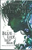BLUE LILY LILY BLUE (THE RAVEN (The Raven Cycle, Band 3) - Maggie Stiefvater