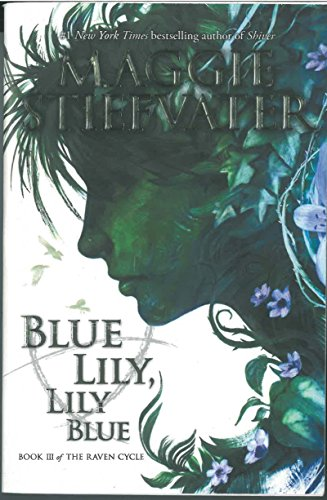 BLUE LILY LILY BLUE (THE RAVEN: 3 (The Raven Cycle 3)