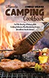 Ultimate Camping Cookbook: Feel the Beauty of Nature while Cooking Delicious, Mouthwatering Recipes (Breakfast, lunch, dinner)