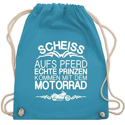 Shirtracer Motorräder - Scheiß aufs Pferd echte Prinzen kommen mit dem Motorrad - Unisize - Hellblau - turnbeutel mädchen - WM110 - Turnbeutel und Stoffbeutel aus Baumwolle