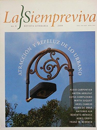 La siempreviva,revista literaria,cuba,numero 8 del 2009,atraccion y repeluz de lo urbano.