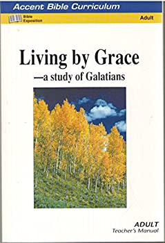 Paperback Living by Grace - A Study of Galatians Adult Teacher's Manual Book