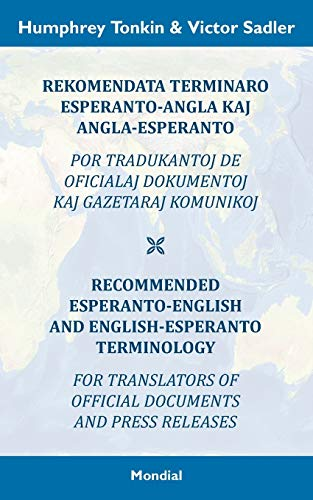 Rekomendata terminaro Esperanto-angla kaj angla-Esperanto por tradukantoj de oficialaj dokumentoj kaj gazetaraj komunikoj: Recommended ... and Press Releases (Esperanto Edition) (Paperback)