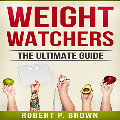 Weight Watchers: The Ultimate Guide audiobook cover art