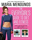 The EveryGirl's Guide to Diet and Fitness: How I Lost 40 lbs and Kept It Off-And How You Can Too! (English Edition)