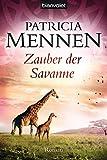 Zauber der Savanne: Roman (Die große Afrika Saga, Band 3)