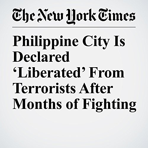 Philippine City Is Declared 'Liberated' From Terrorists After Months of Fighting copertina