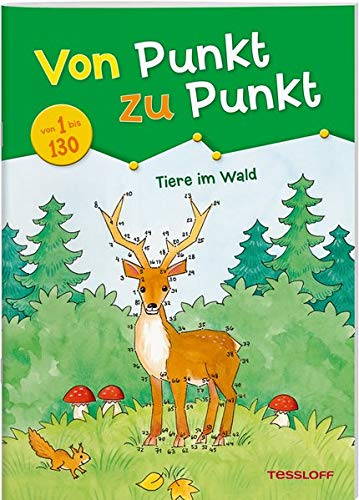 Von Punkt zu Punkt 1 bis 130. Tiere im Wald: Für Kinder ab 7 Jahren