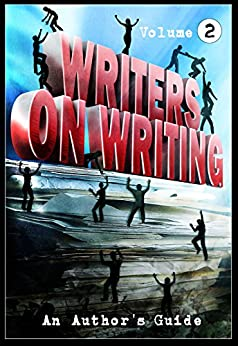 Writers on Writing Vol.2: An Author's Guide by [Lucy A. Snyder, Brian Hodge, Mark Allan Gunnells, Paul Kane, James Everington, Jonathan Winn, Theresa Derwin, Daniel I. Russell, Crystal Lake Publishing, Joe Mynhardt]