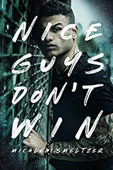 Nice Guys Don't Win (A College Sport's Romance) by [Micalea Smeltzer]