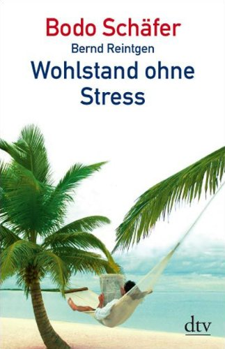 Schäfer Bodo,Reintgen Bernd, Wohlstand ohne Stress.