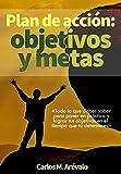 PLAN DE ACCIÓN: OBJETIVOS Y METAS: ESTRATEGIAS PARA UN PLAN DE ACCION