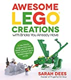 Awesome Lego Creations with Bricks You Already Have: 50 New Robots, Dragons, Race Cars, Planes, Wild Animals and Other Exciting Projects to Build ... Exciting Projects to Build Imaginative Worlds