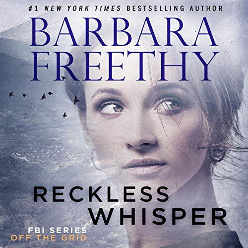 Reckless Whisper: Off the Grid: FBI Series, Book 2