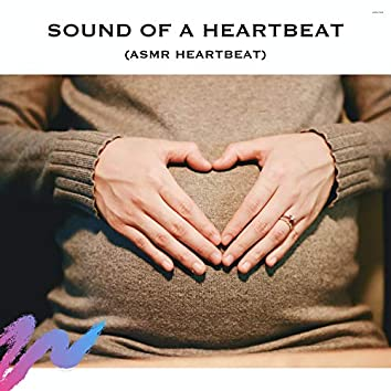 Sound of a Heartbeat (ASMR Heartbeat)