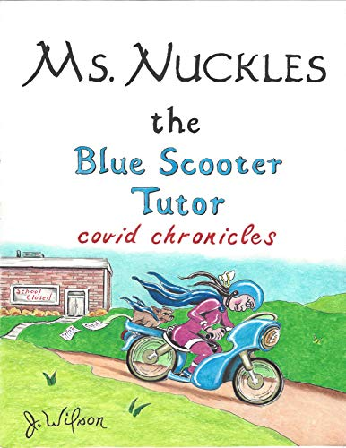Ms. Nuckles The Blue Scooter Tutor Covid Chronicles (English Edition)