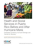 Health and Social Services in Puerto Rico Before and After Hurricane Maria: Predisaster Conditions, Hurricane Damage, and Themes for Recovery