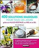 Ma bible des nouveaux ingrédients magiques - Huiles végétales, miel et sel