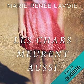 Les chars meurent aussi                   Auteur(s):                                                                                                                                 Marie-Renée Lavoie                               Narrateur(s):                                                                                                                                 Juliette Gosselin                      Durée: 5 h et 18 min     Pas de évaluations     Au global 0,0