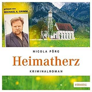 Heimatherz                   Autor:                                                                                                                                 Nicola Förg                               Sprecher:                                                                                                                                 Michael Grimm                      Spieldauer: 6 Std. und 47 Min.     25 Bewertungen     Gesamt 3,8