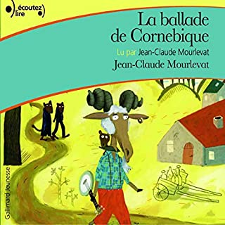 La ballade de Cornebique                   De :                                                                                                                                 Jean-Claude Mourlevat                               Lu par :                                                                                                                                 Jean-Claude Mourlevat                      Durée : 2 h et 32 min     19 notations     Global 4,5