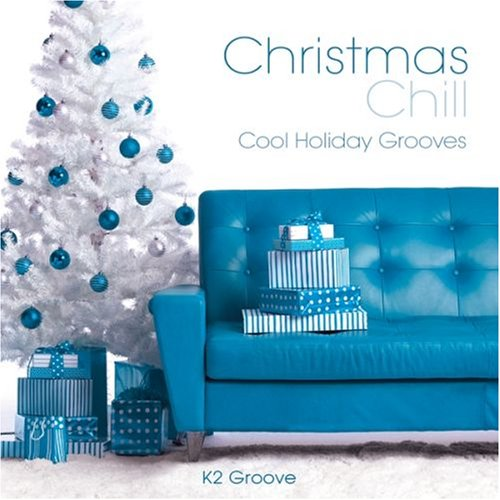 Christmas Chill: Cool Holiday Grooves