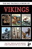 The Big Valhalla Book of Vikings: Facts, history, jokes and more about the Norsemen!