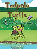 Tadpole and Turtle: A Story of Friendship