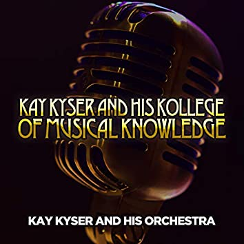 Kay Kyser and His Kollege of Musical Knowledge