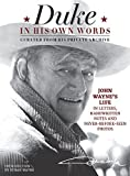 Duke in His Own Words: John Wayne's Life in Letters, Handwritten Notes and Never-Before-Seen Photos Curated from His Private Archive