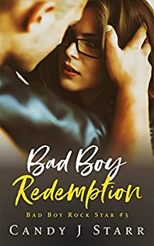 Bad Boy Redemption (Bad Boy Rock Star Book 3) by [Candy J Starr]