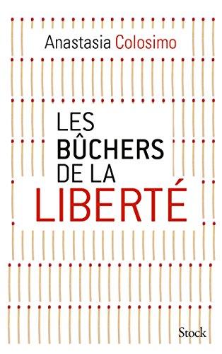 Les bûchers de la liberté (Essais - Documents) (French Edition)