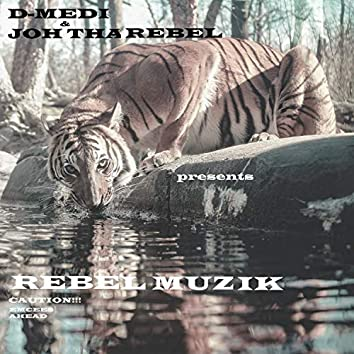 Rebel Muzik (feat. Joh Tha Rebel)