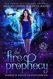 The Fire Prophecy: A Supernatural Fantasy Romance Series (Hidden Legends: Academy of Magical Creatures Book 1)