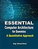 Essential Computer Architecture For Dummies: A Quantitative Approach (English Edition)