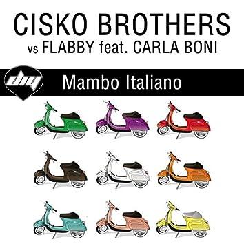 Mambo italiano (feat. Carla Boni) [Cisko Brothers Vs Flabby]